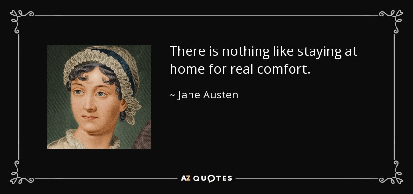 Jane Austen Quote re staying home